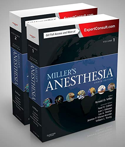 Miller's Anesthesia, 2-Volume Set, 8e - Ronald D. Miller MD MS, Lars I. Eriksson MD PhD FRCA, Lee A Fleisher MD FACC, Jeanine P. Wiener-Kronish MD, Neal H Cohen MD MS MPH, William L. Young MD