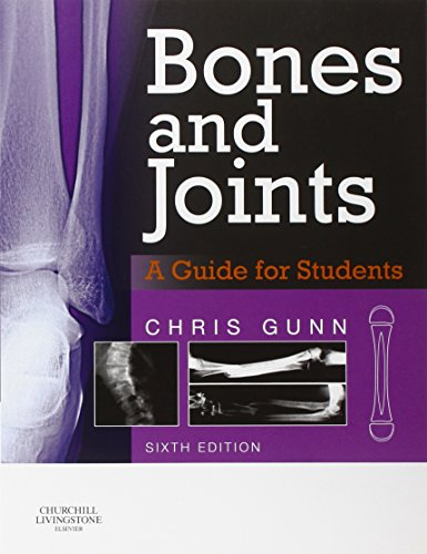 BONES AND JOINTS: A GUIDE FOR STUDENTS, 6ED