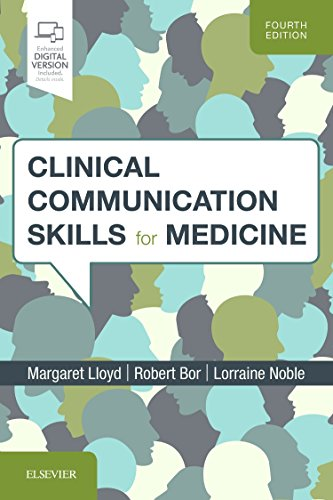 Clinical communication skills for medicine [electronic resource] / Margaret Lloyd, Robert Bor, Lorraine M. Noble.
