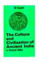 THE CULTURE AND CIVILISATION OF ANCIENT INDIA IN HISTORICAL OUTLINE
