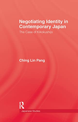 Negotiating Identity in Contemporary Japan, Pang; Pang, Ching Lin