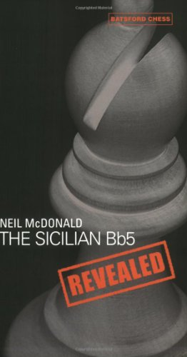 The Sicilian Bb5 Revealed -- Neil McDonald -- Batsford Ltd   2005-09-30