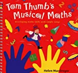 Tom Thumb's Musical Maths: Developing Math Skills With Simple Songs