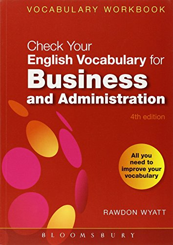 Check Your English Vocabulary for Business and Administration: All you need to improve your vocabulary (Check Your English Vocabulary series)