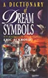 A Dictionary of Dream Symbols: With an Introduction to Dream Psychology