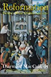Reformation: Europe's House Divided 1490 - 1700, MacCulloch, Diarmaid