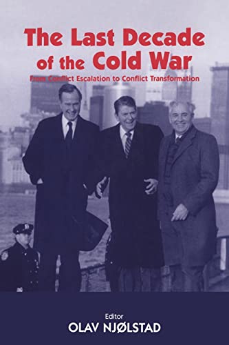 PDF The Last Decade of the Cold War From Conflict Escalation to Conflict Transformation Cold War History