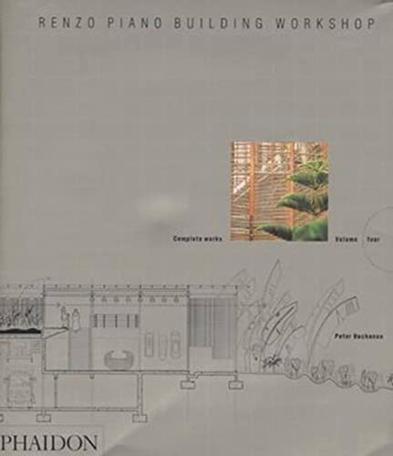 Renzo Piano Building Workshop: Complete Works, Vol. 4