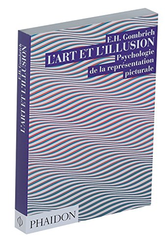 L'Art et L'Illusion: Psychologie de la Representation Picturale