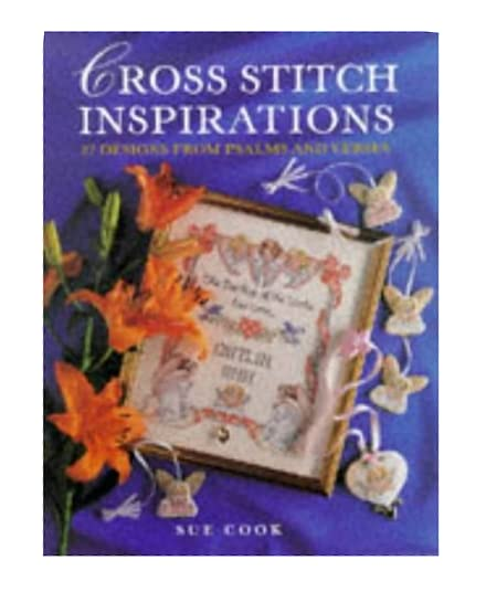 Cross Stitch Inspirations: 27 Designs from Psalms and Verses Sue Cook