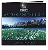 Photography Essentials Waiting For The Light by David Noton