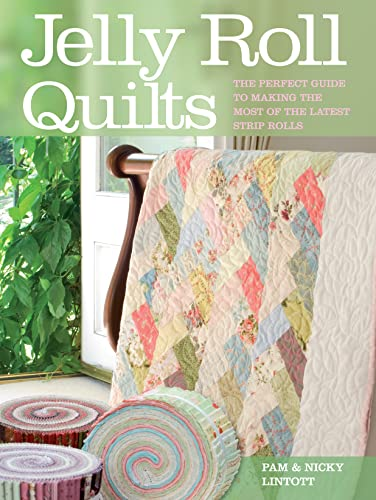 Jelly Roll Quilts, Pam Lintott; Nicky Lintott