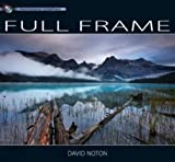 Photography Essentials Full Frame Photography by David Noton