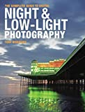 The Complete Guide to Digital Night & Low-Light Photography by Tony Worobiec