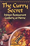The Curry Secret: Indian Restaurant Cookery at Home (Right Way S.)
