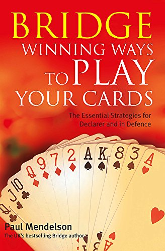 Bridge Winning Ways to Play Your Cards