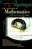 The Language of  Mathematics: Making the Invisible Visible by Keith J. Devlin