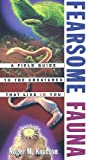 Fearsome Fauna: A Field Guide to the Creatures That Live in You