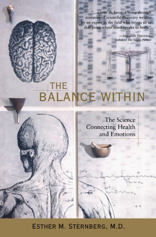 The Balance Within: The Science Connecting Health and Emotions, Sternberg, Esther