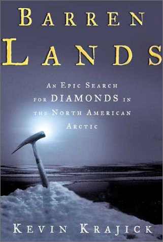 Barren Lands: An Epic Search for Diamonds in the North American Arctic - Kevin Krajick