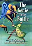 The Genie in the Bottle: 64 All New Commentaries on the Fascinating Chemistry of Everyday Life by Joe Schwarcz
