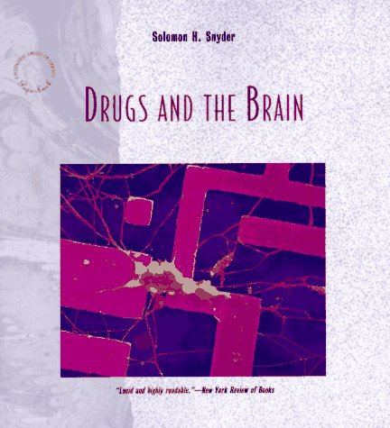 Drugs and the Brain (Scientific American Library Series) by Solomon H. Snyder