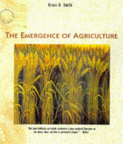 "The Emergence of Agriculture (""Scientific American"" Library), Smith, Bruce D."