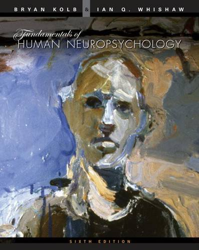 Fundamentals of Human Neuropsychology, by Kolb, B. and Whishaw, I.Q.