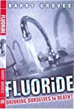 Fluoride: Drinking Ourselves to Death