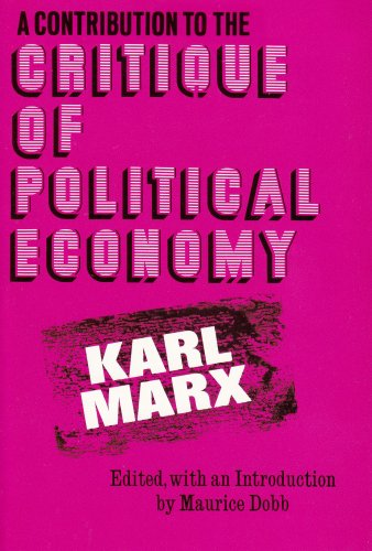 A Contribution to the Critique of Political Economy, Karl Marx