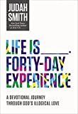 Life Is _____ Forty-Day Experience: A Devotional Journey Through God's Illogical Love, Smith, Judah
