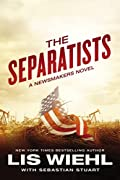The Separatists by Lis Wiehl and Sebastian Stuart