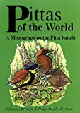 Pittas of the World: A Monograph on the Pitta Family