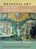 Medieval art: recent perspectives, A memorial tribute to C.R. Dodwell
