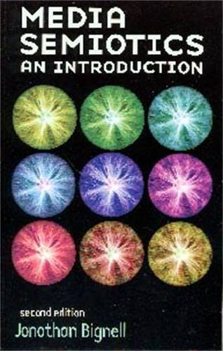 Media Semiotics: An Introduction, Second Edition, Bignell, Jonathan