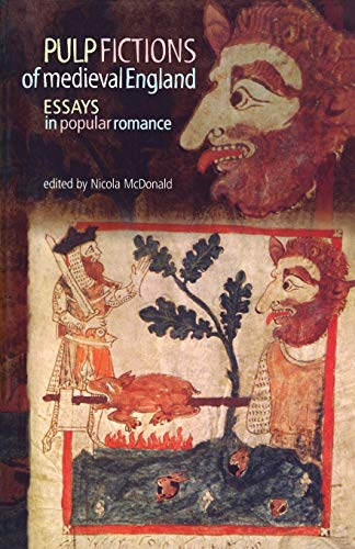 pulp fictions of medieval england essays in popular romance Middle english romance and popular fiction: gawain to john wayne overview the most popular genre of secular literature to emerge from medieval england, romance is at.