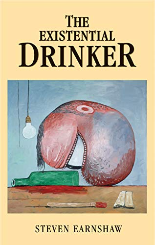 The Existential Drinker by Steven Earnshaw