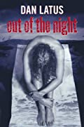 Out of the Night by Dan Latus