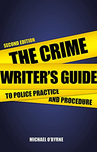 The Crime Writer's Guide to Police Practice and Procedure - Michael O'Byrne