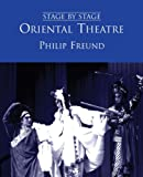 cover of Oriental Theatre: Drama, Opera, Dance And Puppetry In The Far East (Stage By Stage)