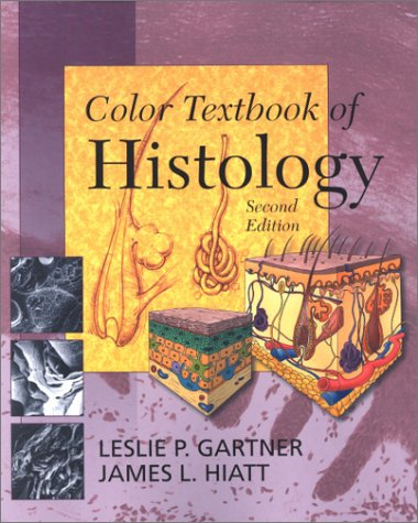 COLOR TEXTBOOK OF HISTOLOGY, 2/E**
