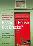 Has Your House Got Cracks?: Second Edition: A Homeowner's Guide to Subsidence and Heave Damage