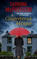 A Gingerbread House by Catriona McPherson
