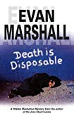 Death Is Disposable by Evan Marshall