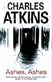 Ashes, Ashes by Charles Atkins