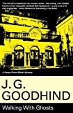Walking with Ghosts by J. G. Goodhind