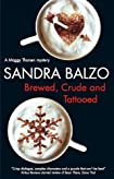 Brewed, Crude and Tattooed by Sandra Balzo