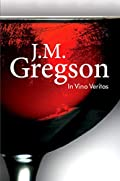 In Vino Veritas by J. M. Gregson
