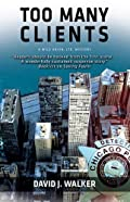 Too Many Clients by David J. Walker