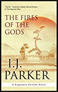 The Fires of the Gods by I. J. Parker